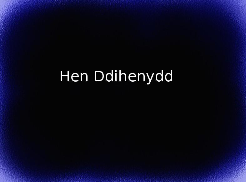 Hen Ddihenydd